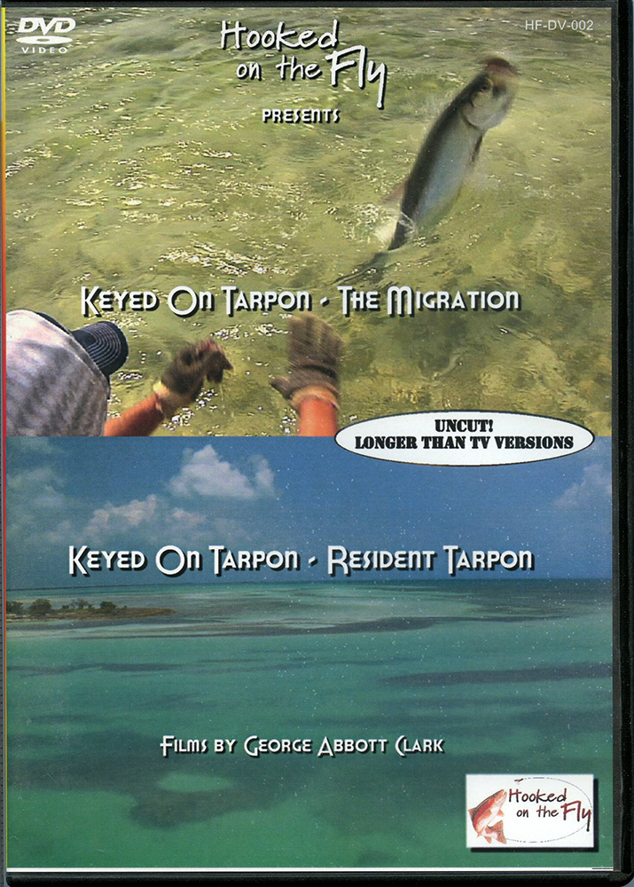 Hooked On The Fly Presents: Keyed on the Tarpon- The Migration Hooked On The Fly Presents: Keyed on the Tarpon- The Migration