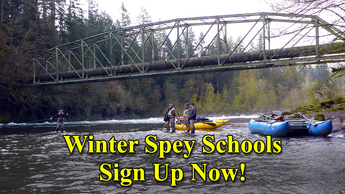 Sign up for a Spey School NOW!