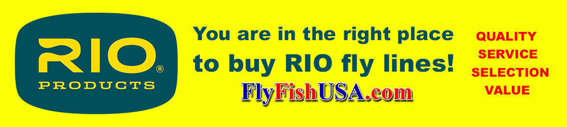You are in the right place to buy RIO fly lines, FlyFishUSA.com, quality, service, selection, value.