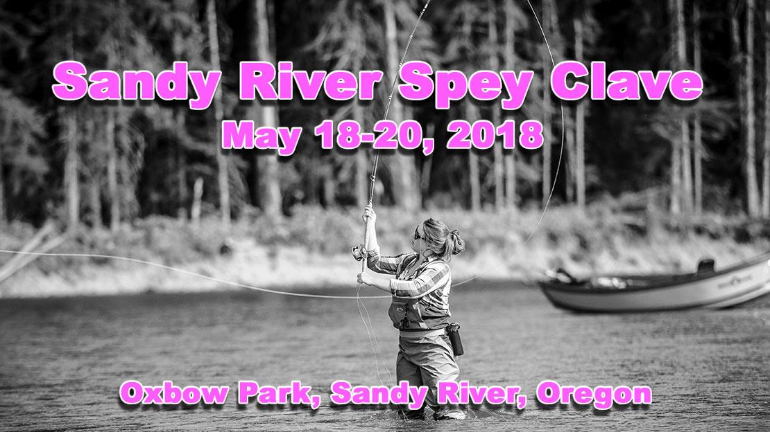 Sandy River Spey Clave 2018, Final Agenda