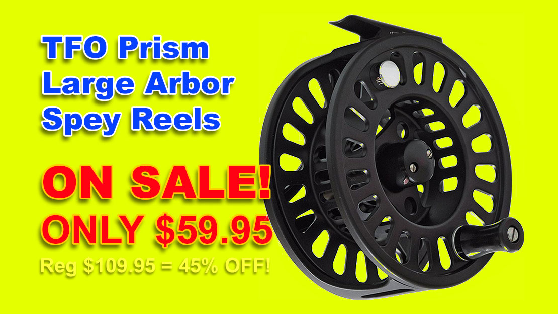TFO Prism Large Arbor Spey Reel temp-on sale for $59.95 = 45% OFF!