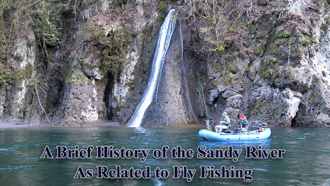 A Brief History of the Sandy River as related to Fly Fishing