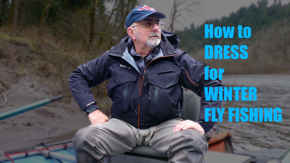 Dressing for Winter Fly Fishing